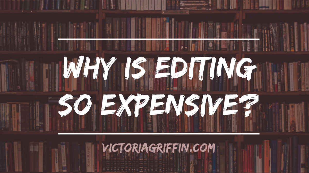 Why is editing so expensive?